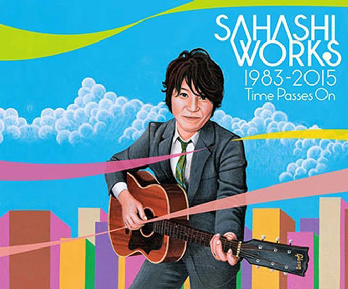 SAHASHI WORKS 1983-2015 Time Passes On,佐橋佳幸