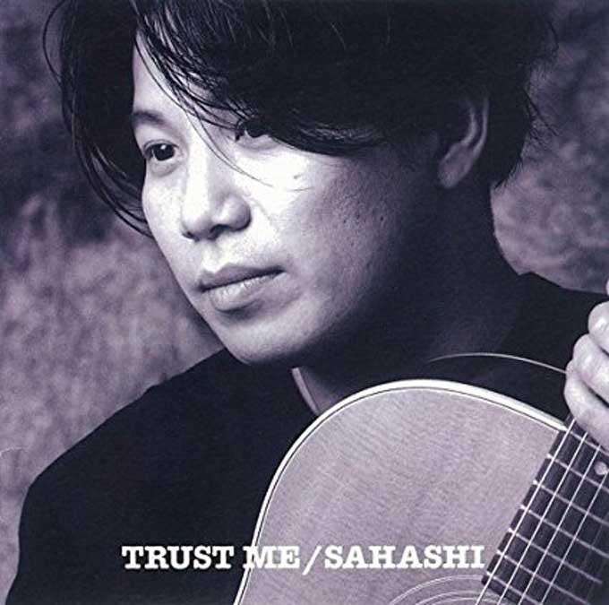 TRUST ME,SAHASHI YOSHIYUKI